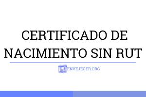 -CERTIFICADO-DE-NACIMIENTO-SIN-RUT