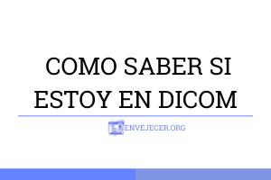-COMO-SABER-SI-ESTOY-EN-DICOM