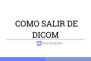 -COMO-SALIR-DE-DICOM
