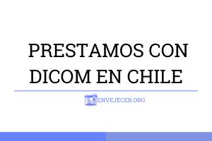 -PRESTAMOS-CON-DICOM-EN-CHILE